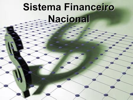 estrutura sistema financeiro nacional